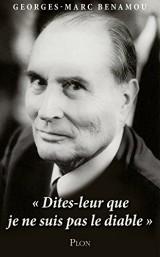 Mitterrand : Dites-leur que je ne suis pas le diable.