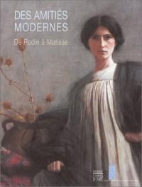 Des amitiés modernes : De Rodin à Matisse
