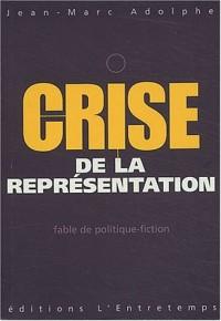 Crise de la représentation : Fable de politique-fiction
