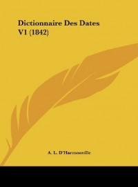 Dictionnaire Des Dates V1 (1842)