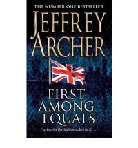 FIRST AMONG EQUALS BY (ARCHER, JEFFREY) PAPERBACK