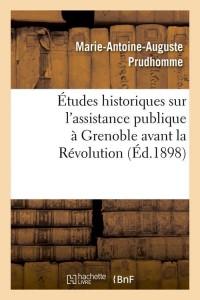 Etudes Assist Publique a Grenoble  ed 1898