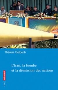 L'Iran, la bombe et la démission des nations