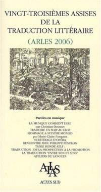 Vingt-troisièmes assises de la traduction littéraire (Arles 2006) : Paroles en musique