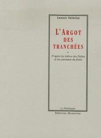 L'Argot des tranchées : D'après les lettres des Poilus et les journaux du front