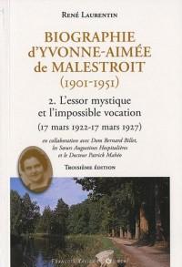 Biographie d'Yvonne-Aimée de Malestroit (1901-1951) - 2. L'essor mystique et l'impossible vocation (17 mars 1922 - 17 mars 1927)