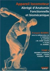 Appareil locomoteur : Abrégé d'anatomie fonctionnelle et biomécanique. : Tome 2, Membre supérieur, épaule, coude, poignet, main