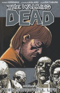 The Walking Dead, Vol. 6: This Sorrowful Life (v. 6)