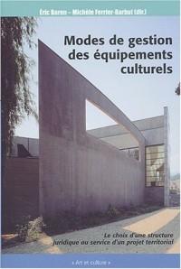 Mode de gestion des équipements culturels : Le choix d'une structure juridique au service d'un projet territoial