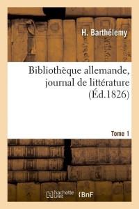 Bibliotheque Allemande  T 1  ed 1826