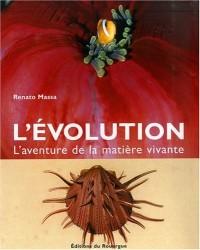 L'Evolution : L'aventure de la matière vivante