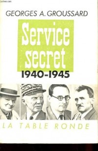 Service secret : 1940 - 1945