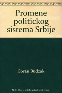 PROMENE POLITICKOG SISTEMA SRBIJE