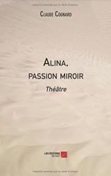 Alina, passion miroir: Théâtre