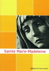 Sainte Marie-Madeleine : Un chemin de lumière