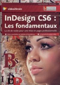 Adobe Indesign Cs6 : les Fondamentaux - la Cle de Voute Pourune Mise en Pages Professionnelle