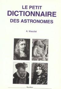 Le petit dictionnaire des astronomes.