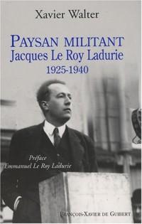 Paysan militant : Jacques Le Roy Ladurie 1925-1940