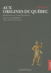 Aux origines du Québec : Expéditions en Nouvelle-France (1604-1611)