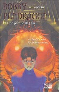 Bobby Pendragon, tome 2 : La Cité perdue de Faar