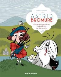 Astrid Bromure, Tome 4 : Comment lyopholiser le monstre du Loch Ness