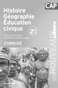 Les Nouveaux Cahiers Histoire Géographe Education civique CAP Corrigé