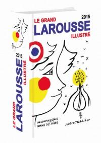 Le grand Larousse illustré : Edition 2015