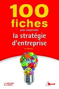 100 fiches pour comprendre la stratégie d'entreprise