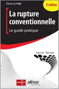 La rupture conventionnelle: Le guide pratique.