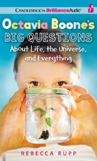 Octavia Boone's Big Questions About Life, the Universe and Everything: Library Edition