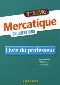 Mercatique en questions Tle STMG : Livre du professeur
