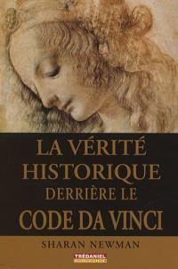 La vérité historique derrière le code Da Vinci