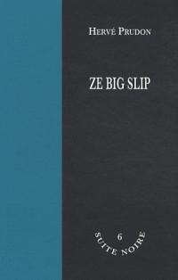 Ze big slip