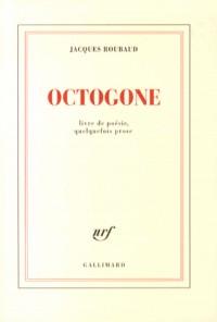 Octogone: Livre de poésie, quelquefois prose