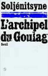 L'Archipel du Goulag, tome 1 : L'Arrestation, 1918-1956