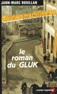 Le roman de Gluk : Glucksamschlipszig