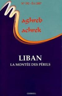 Maghreb-Machrek, N° 192, Eté 2007 : Liban, la montée des périls