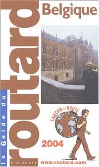 Guide du Routard Belgique : 2004