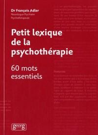 Petit lexique de la psychothérapie : 60 mots essentiels