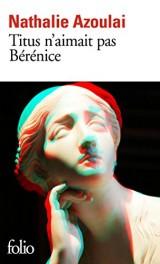Titus n'aimait pas Bérénice [Poche]