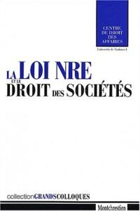 La loi NRE et le droit des sociétés. Actes du colloque organisé à l'Université des sciences sociales de Toulouse le 5 octobre 2001
