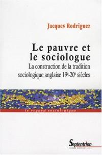 Le pauvre et le sociologue : La construction de la tradition sociologique anglaise 19e-20e siècles