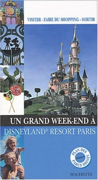 Un grand week-end à Disneyland Resort Paris