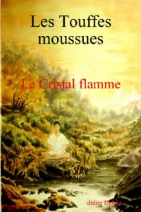 Le Cristal Flamme/ the Crystal Flame