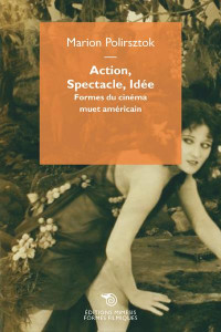 Action, Spectacle, Idée