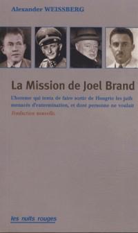 L'histoire de Joël Brand. Comment les Juifs de Hongrie ne furent pas sauvés