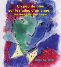 Un peu de bleu sur les ailes d'un ange... une histoire pour Marc Chagall