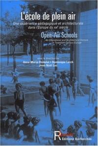 L'école en plein air : Open-Air Schools : Une expérience pédagogique et architecturale dans l'Europe du XXe siècle : An Educational and Architectural Venture in Twentieth-Century Europe
