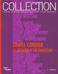 Daniel Cordier : Le regard d'un amateur : Donations Daniel Cordier dans les collections du Centre Pompidou Musée national d'art moderne