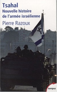 Tsahal : Nouvelle histoire de l'armée israëlienne